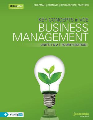 Key Concepts In VCE Business Management Units 1&2 4e eBookPLUS & Print