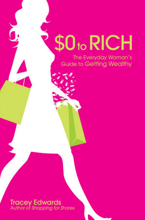 $0 to Rich: The Everyday Woman's Guide to Getting Wealthy