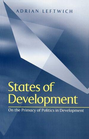 States of Development: On the Primacy of Politics in Development
