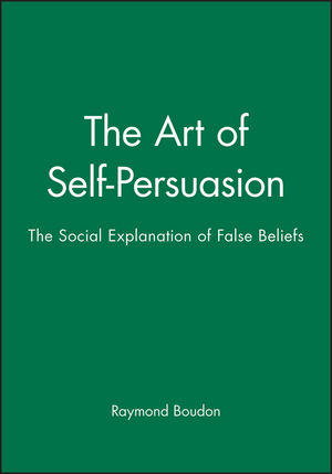 The Art of Self-Persuasion: The Social Explanation of False Beliefs