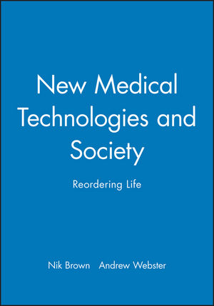 New Medical Technologies and Society: Reordering Life