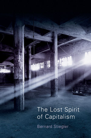 The Lost Spirit of Capitalism: Disbelief and Discredit, Volume 3