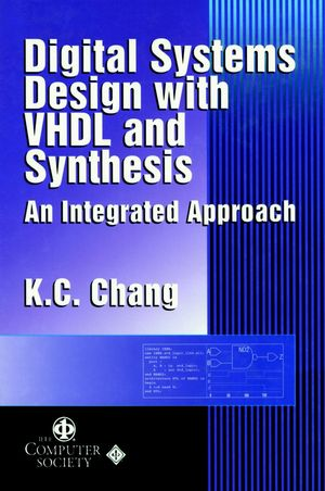 Digital Systems Design with VHDL and Synthesis: An Integrated Approach (0769500234) cover image