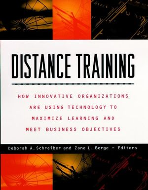 Distance Training: How Innovative Organizations are Using Technology to Maximize Learning and Meet Business Objectives