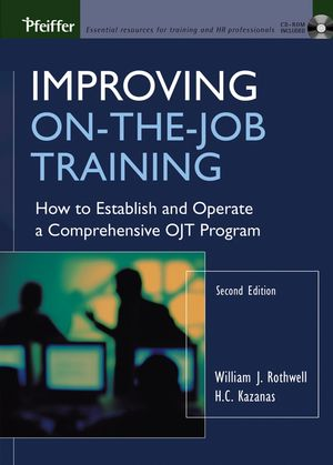 Improving On-the-Job Training: How to Establish and Operate a Comprehensive OJT Program, 2nd Edition (0787973734) cover image