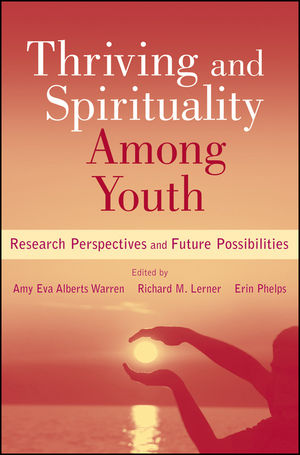 Thriving and Spirituality Among Youth: Research Perspectives and Future Possibilities (1118099834) cover image