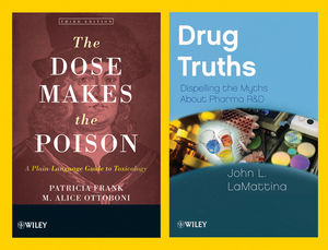 Drug Truths: Dispelling the Myths About Pharma R & D + The Dose Makes the Poison: A Plain-Language Guide to Toxicology, 3e Set (1118110234) cover image