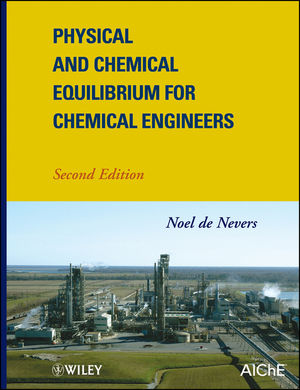 Physical and Chemical Equilibrium for Chemical Engineers, 2nd Edition (1118135334) cover image