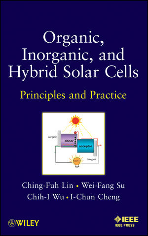 Organic, Inorganic and Hybrid Solar Cells: Principles and Practice (1118168534) cover image