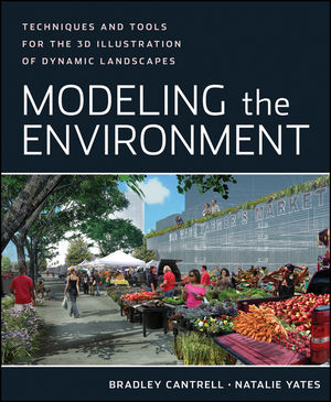 Modeling the Environment: Techniques and Tools for the 3D Illustration of Dynamic Landscapes (1118170334) cover image