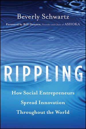 Rippling: How Social Entrepreneurs Spread Innovation Throughout the World (1118238834) cover image