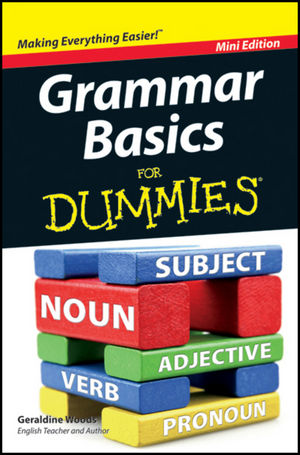 Grammar Basics For Dummies®, Mini Edition