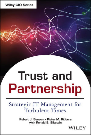 Trust and Partnership: Strategic IT Management for Turbulent Times