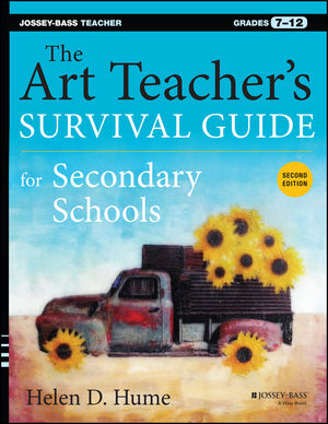 The Art Teacher's Survival Guide for Secondary Schools: Grades 7-12, 2nd Edition