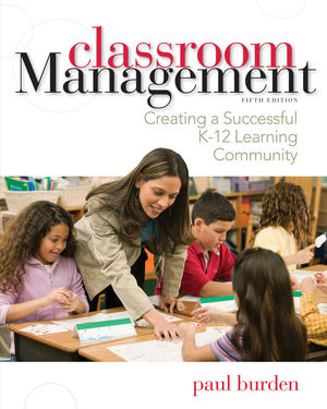 Classroom Management: Creating a Successful K-12 Learning Community, 5th Edition