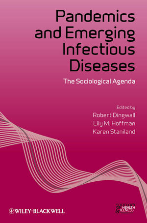 Pandemics and Emerging Infectious Diseases: The Sociological Agenda (1118553934) cover image