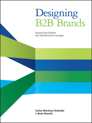 Designing B2B Brands: Lessons from Deloitte and 195,000 Brand Managers (1118554434) cover image