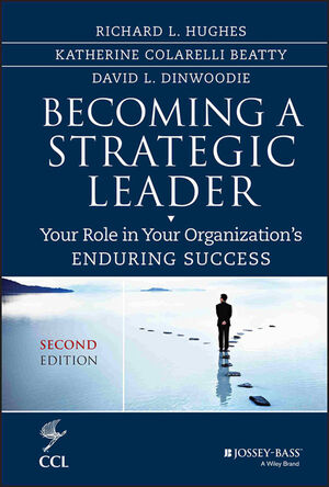 Becoming a Strategic Leader: Your Role in Your Organization's Enduring Success, 2nd Edition