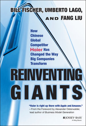 Reinventing Giants: How Chinese Global Competitor Haier Has Changed the Way Big Companies Transform (1118602234) cover image