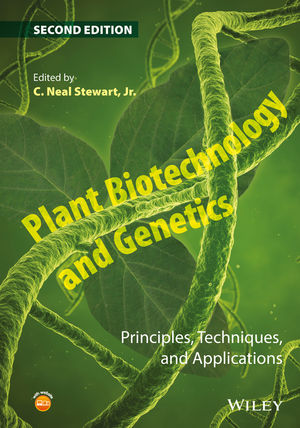 Plant Biotechnology and Genetics: Principles, Techniques, and Applications, 2nd Edition (1118819934) cover image