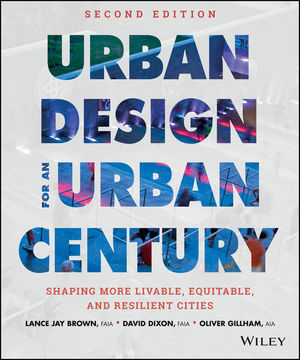Urban Design for an Urban Century: Shaping More Livable, Equitable, and Resilient Cities, 2nd Edition (1118846834) cover image