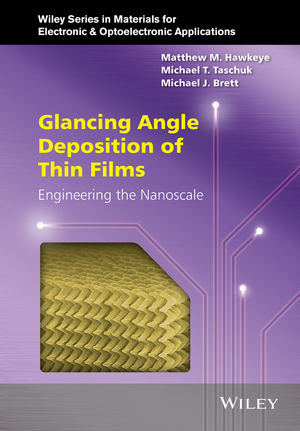 Glancing Angle Deposition of Thin Films: Engineering the Nanoscale (1118847334) cover image