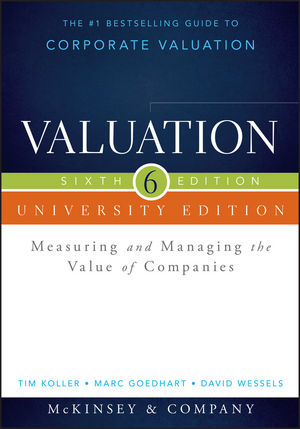 Valuation: Measuring and Managing the Value of Companies, University Edition, 6th Edition