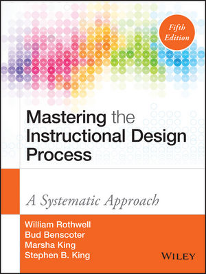Mastering the Instructional Design Process: A Systematic Approach, 5th Edition (1118947134) cover image