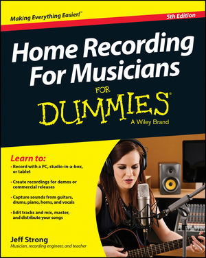 Home Recording For Musicians For Dummies, 5th Edition (1118968034) cover image