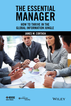 The Essential Manager: How to Thrive in the Global Information Jungle (1119004934) cover image