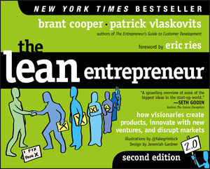 The Lean Entrepreneur: How Visionaries Create Products, Innovate with New Ventures, and Disrupt Markets, 2nd Edition