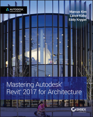 Mastering Autodesk Revit 2017 for Architecture (1119240034) cover image