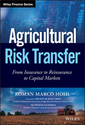 Agricultural Risk Transfer: From Insurance to Reinsurance to Capital Markets