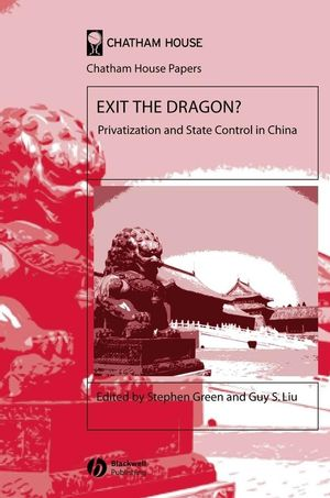 Exit the Dragon?: Privatization and State Control in China (1405126434) cover image