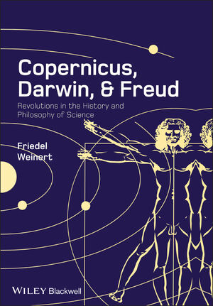 Copernicus, Darwin and Freud: Revolutions in the History and Philosophy of Science (1405181834) cover image