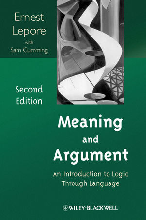 Meaning and Argument: An Introduction to Logic Through Language, 2nd Edition