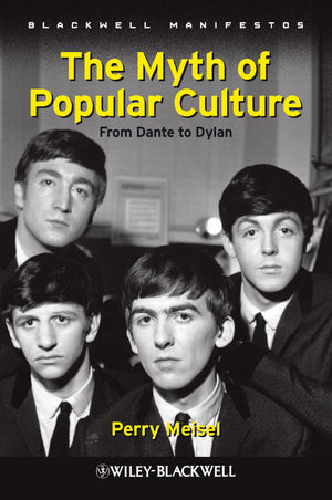 The Myth of Popular Culture: From Dante to Dylan (1405199334) cover image