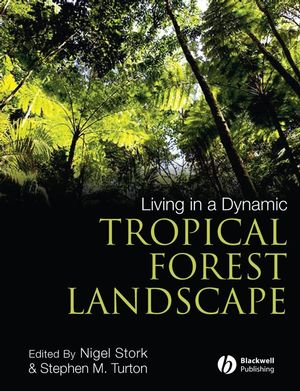 Living in a Dynamic Tropical Forest Landscape (1444300334) cover image