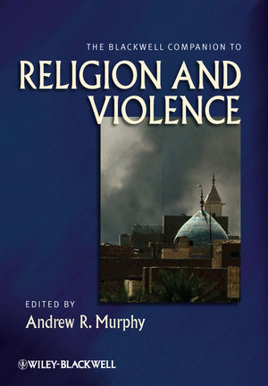 The Blackwell Companion to Religion and Violence (1444395734) cover image