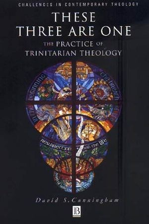 These Three are One: The Practice of Trinitarian Theology (1557869634) cover image