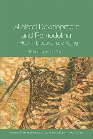 Skeletal Development and Remodeling in Health, Disease and Aging, Volume 1068