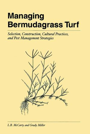 Managing Bermudagrass Turf: Selection, Construction, Cultural Practices, and Pest Management Strategies