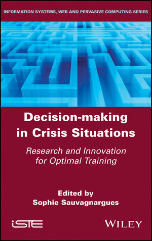 Decision-Making in Crisis Situations: Research and Innovation for Optimal Training