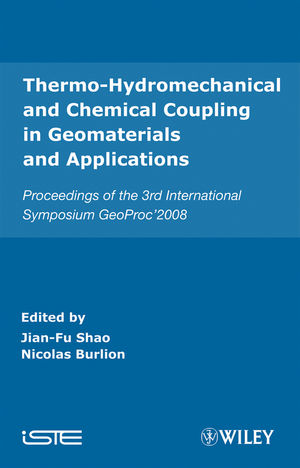 Thermo-Hydromechanical and Chemical Coupling in Geomaterials and Applications: Proceedings of the 3rd International Symposium GeoProc'2008
