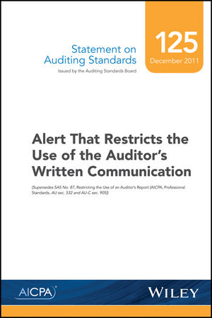 Statement on Auditing Standards, Number 125: Alert That Restricts the Use of the Auditor's Written Communication