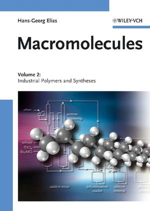 Macromolecules, Volume 2: Industrial Polymers and Syntheses