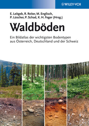 Waldb�den: Ein Bildatlas der Wichtigsten Bodentypen aus �sterreich, Deutschland und der Schweiz