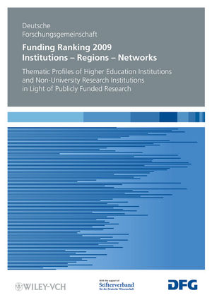 Funding Ranking 2009: Institutions - Regions - Networks Thematic Profiles of Higher Education Institutions and Non-University Research Institutions in Light of Publicly Funded Research