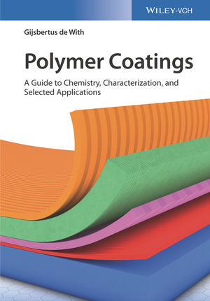 Polymer Coatings: A Guide to Chemistry, Characterization, and Selected Applications