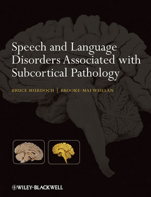 Speech and Language Disorders Associated with Subcortical Pathology (0470025735) cover image